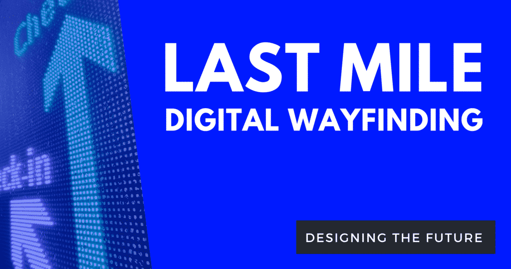 Last Mile Digital Wayfinding
