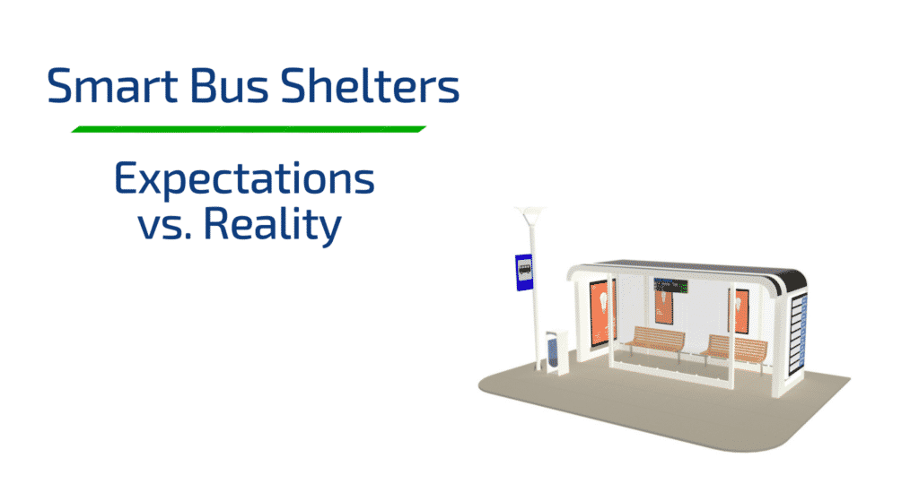 Smart Bus Shelters: Expectations vs. Reality